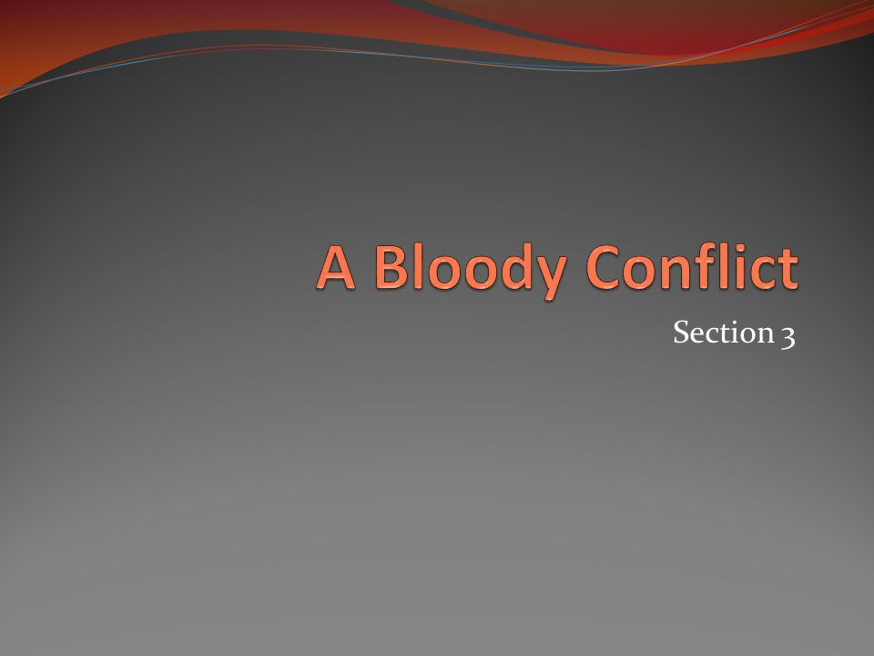 A Bloody Conflict Section 3