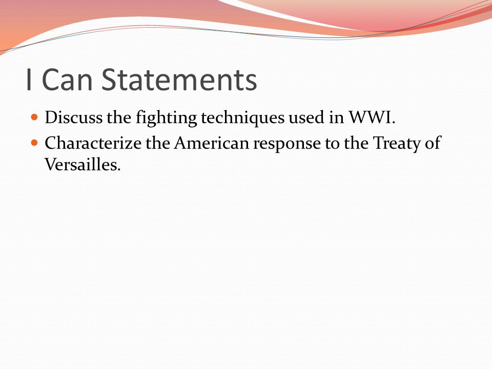 I Can Statements Discuss the fighting techniques used in WWI.