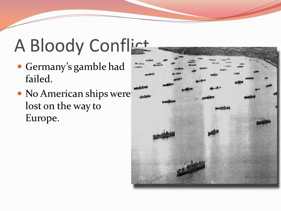 A Bloody Conflict Germany's gamble had failed.