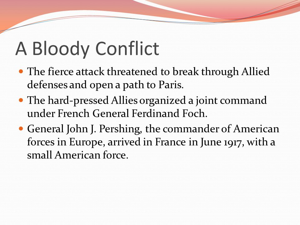 A Bloody Conflict The fierce attack threatened to break through Allied defenses and open a path to Paris.