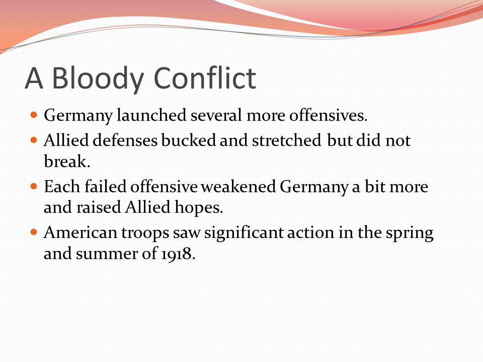 A Bloody Conflict Germany launched several more offensives.