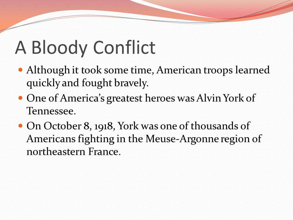 A Bloody Conflict Although it took some time, American troops learned quickly and fought bravely.