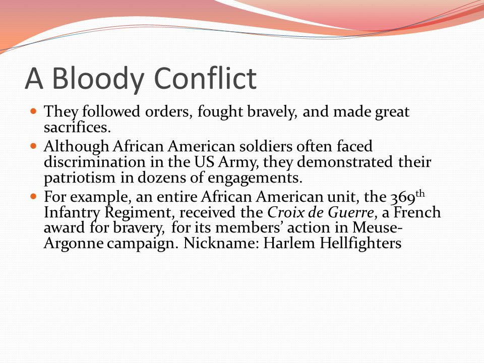 A Bloody Conflict They followed orders, fought bravely, and made great sacrifices.