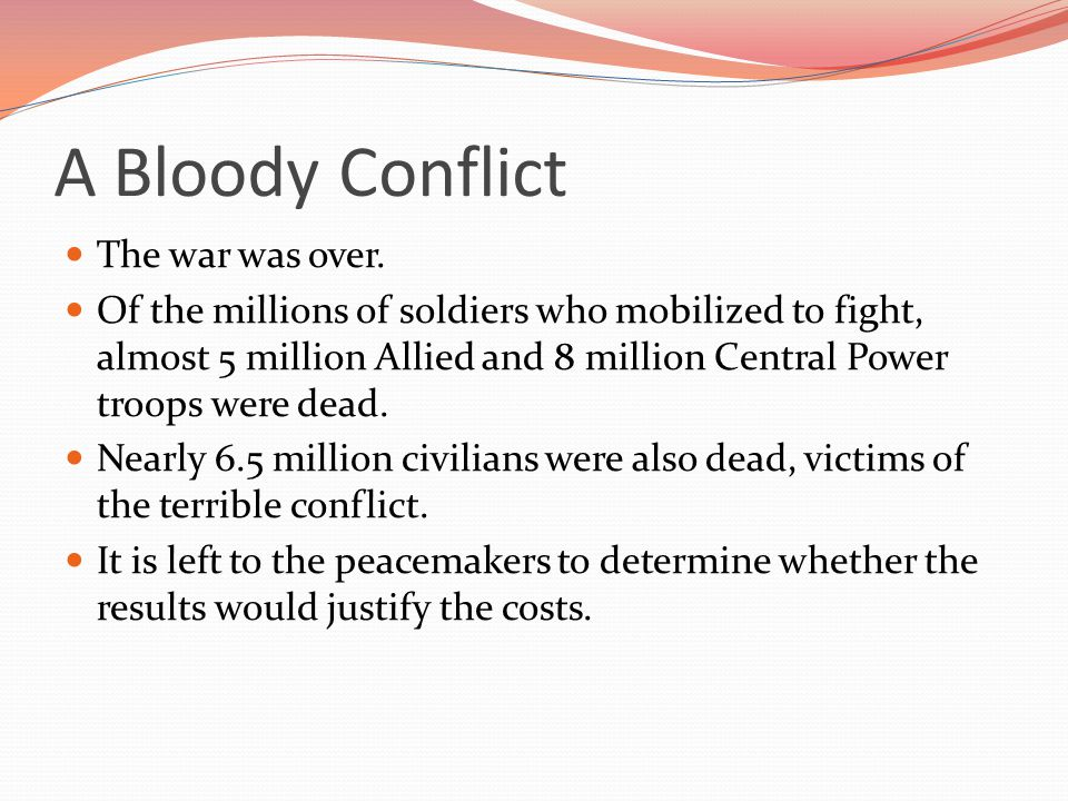 A Bloody Conflict The war was over.