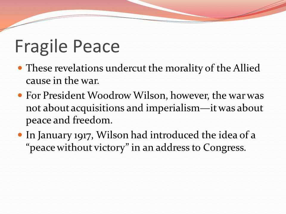 Fragile Peace These revelations undercut the morality of the Allied cause in the war.