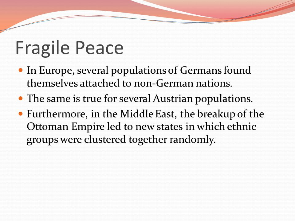 Fragile Peace In Europe, several populations of Germans found themselves attached to non-German nations.