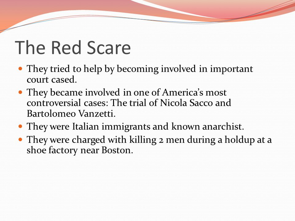 The Red Scare They tried to help by becoming involved in important court cased.