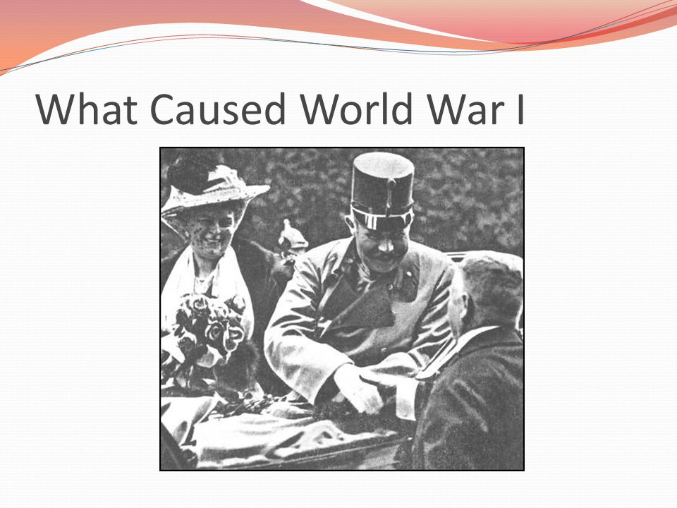 What Caused World War I