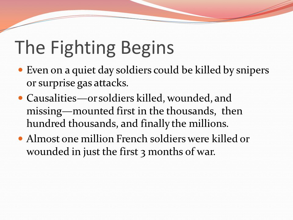 The Fighting Begins Even on a quiet day soldiers could be killed by snipers or surprise gas attacks.