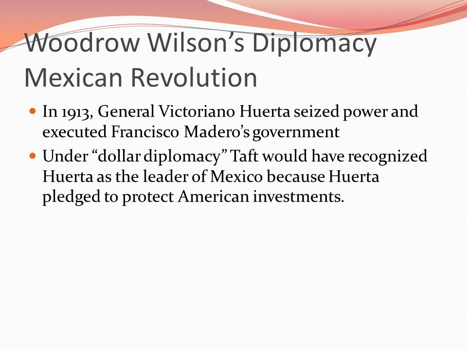 Woodrow Wilson's Diplomacy Mexican Revolution