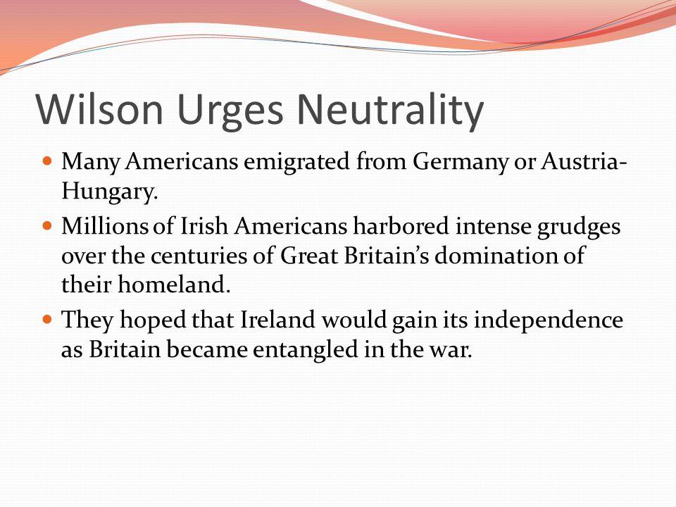 Wilson Urges Neutrality