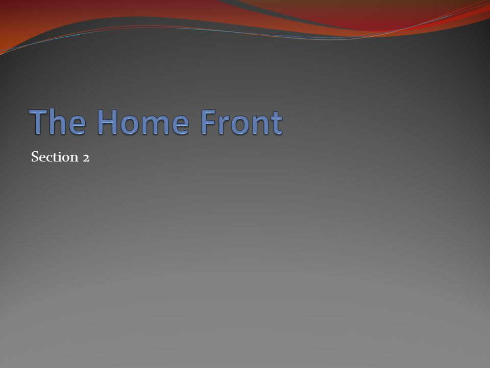 The Home Front Section 2