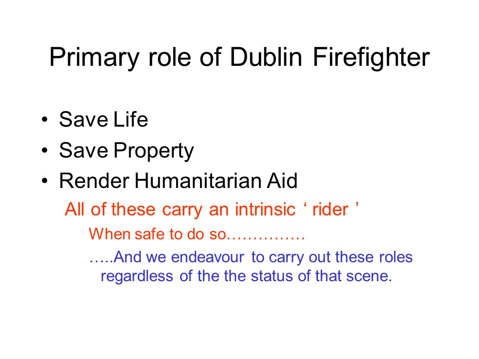 Primary role of Dublin Firefighter