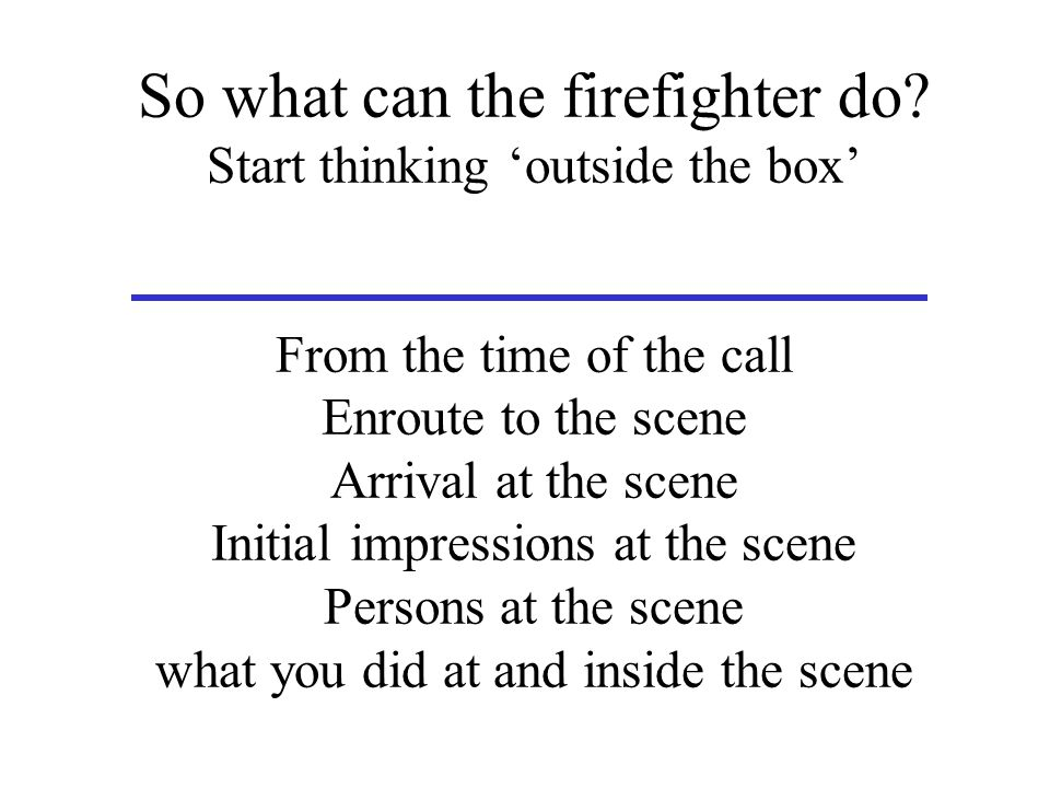 So what can the firefighter do