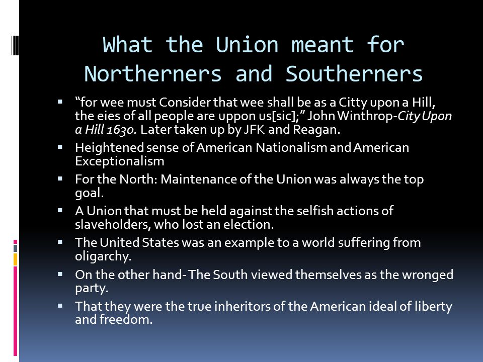 What the Union meant for Northerners and Southerners