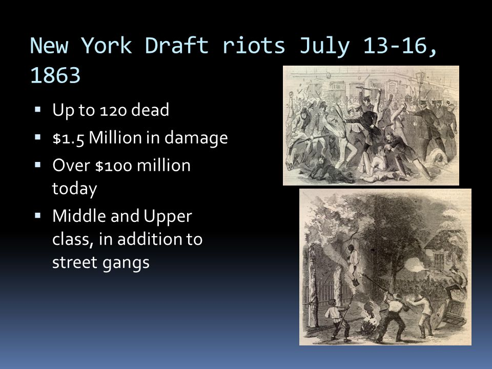 New York Draft riots July 13-16, 1863