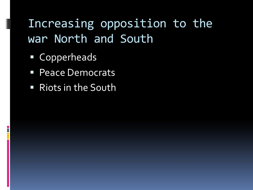 Increasing opposition to the war North and South