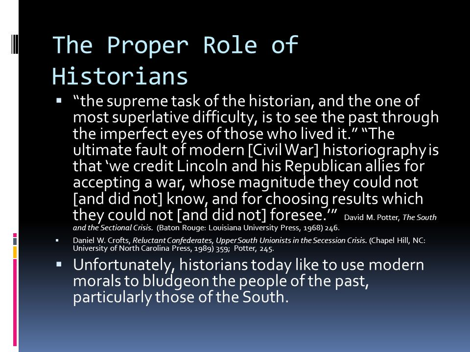 The Proper Role of Historians