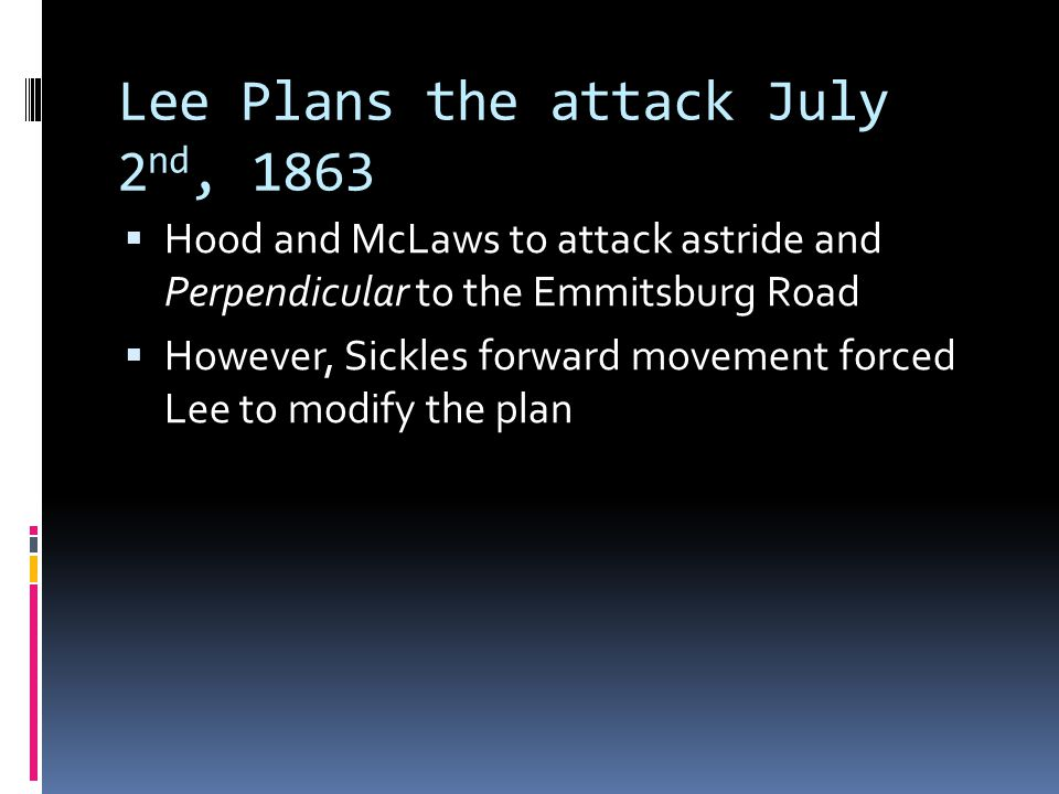 Lee Plans the attack July 2nd, 1863