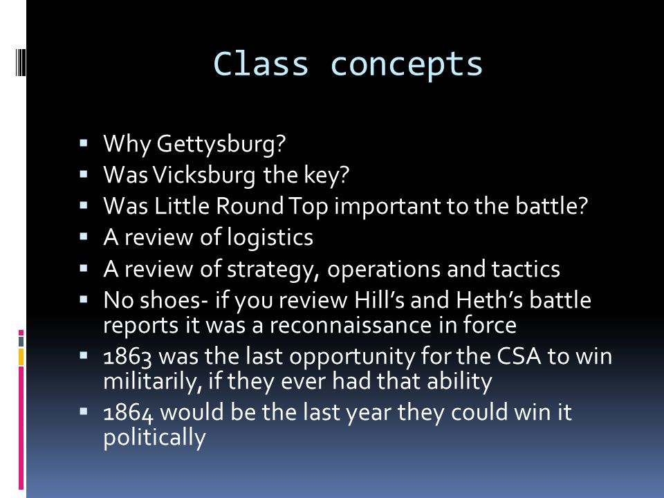 Class concepts Why Gettysburg Was Vicksburg the key