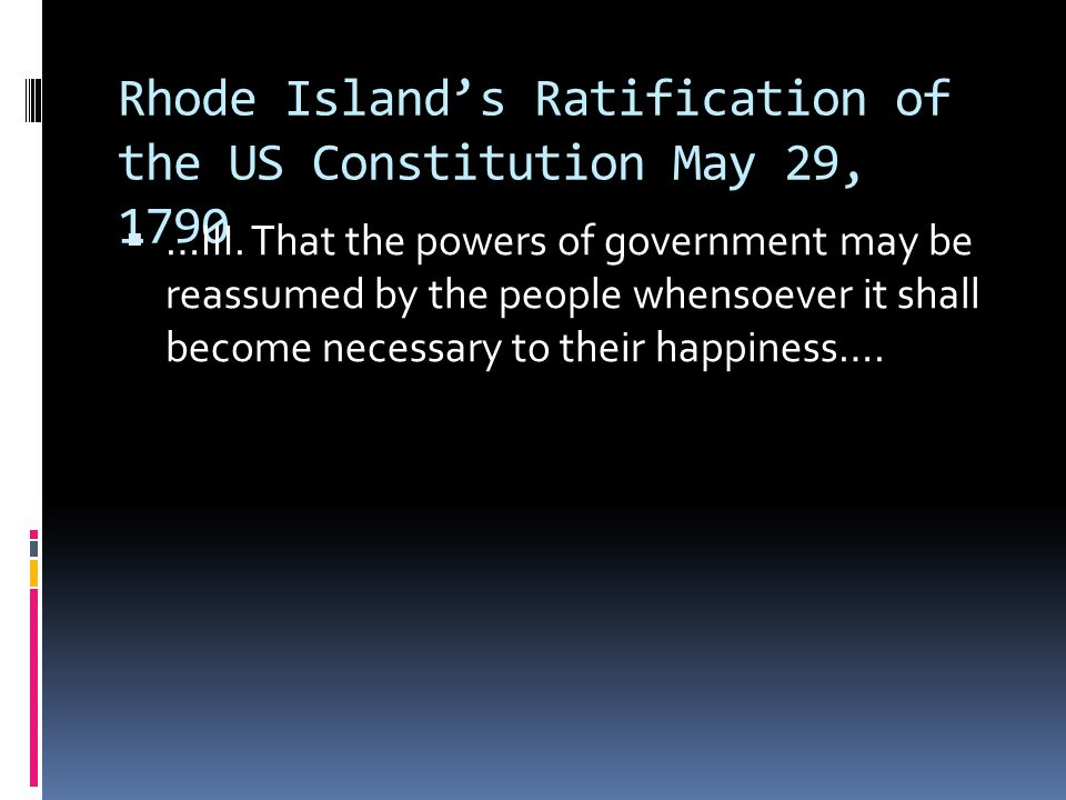 Rhode Island's Ratification of the US Constitution May 29, 1790
