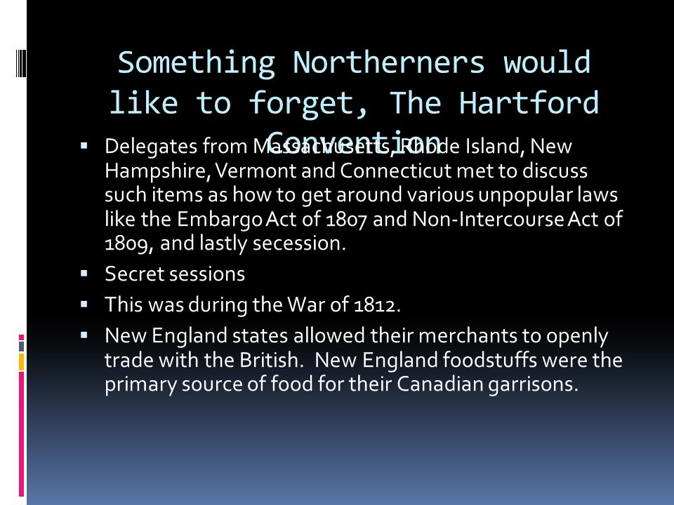 Something Northerners would like to forget, The Hartford Convention