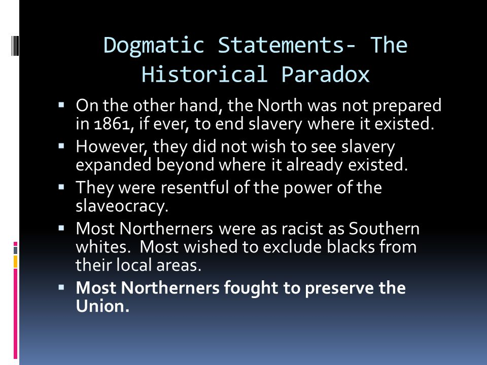 Dogmatic Statements- The Historical Paradox