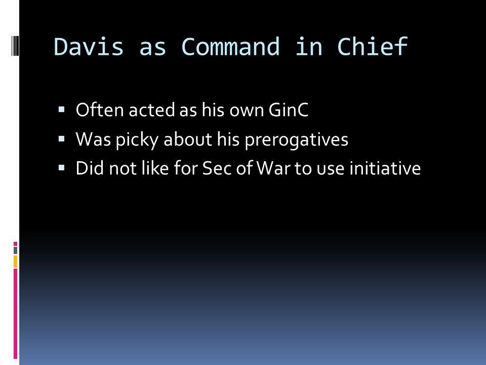 Davis as Command in Chief