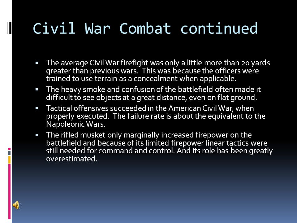 Civil War Combat continued