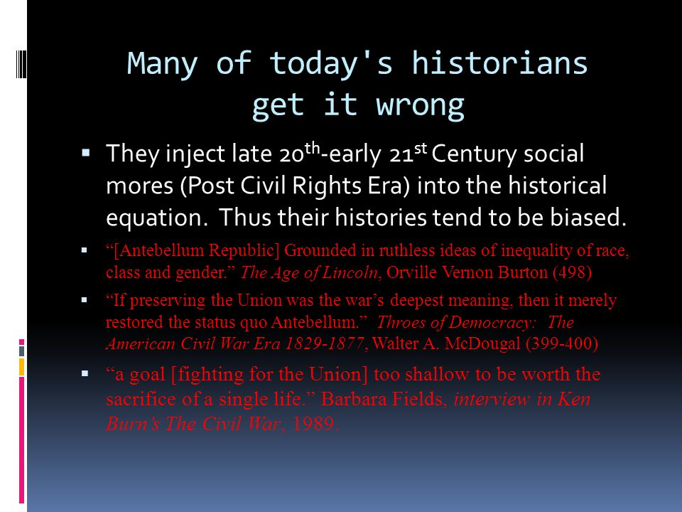 Many of today s historians get it wrong