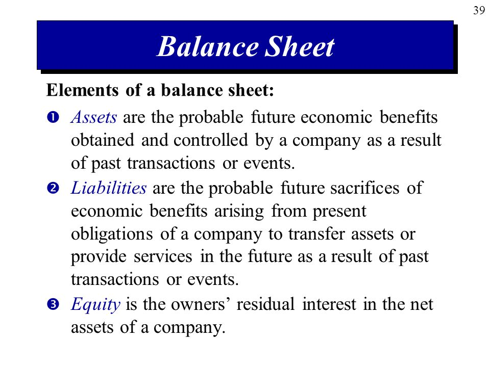Balance Sheet Elements of a balance sheet: