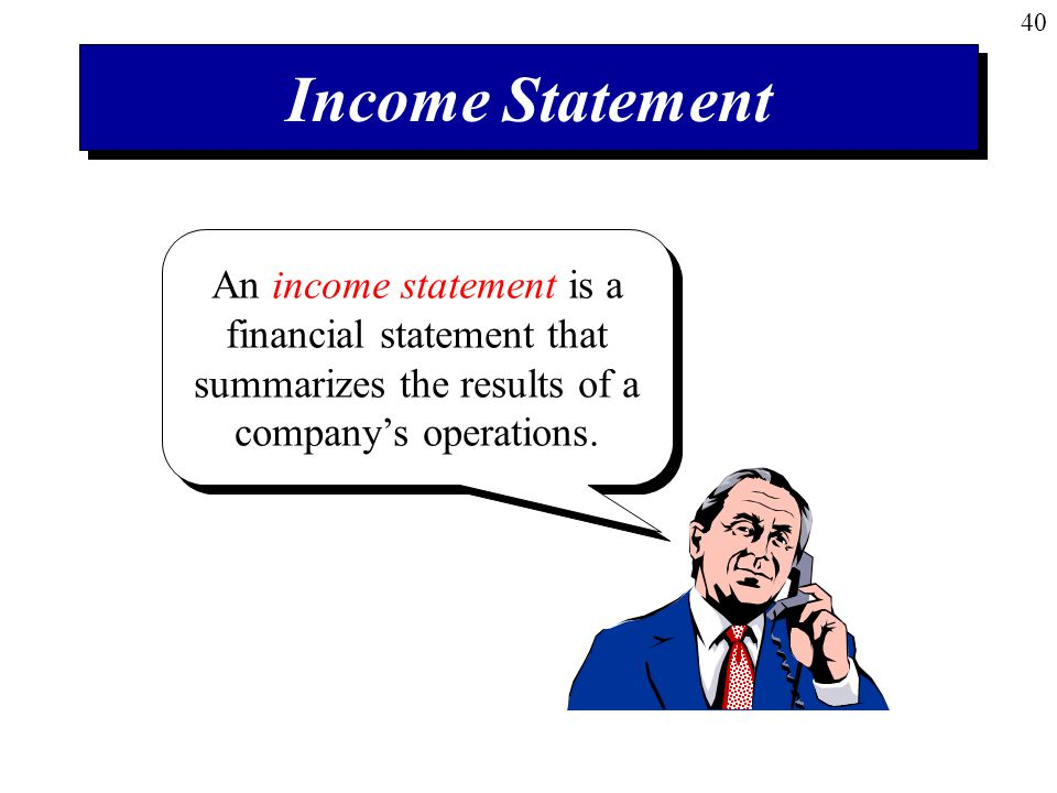 Income Statement An income statement is a financial statement that summarizes the results of a company's operations.