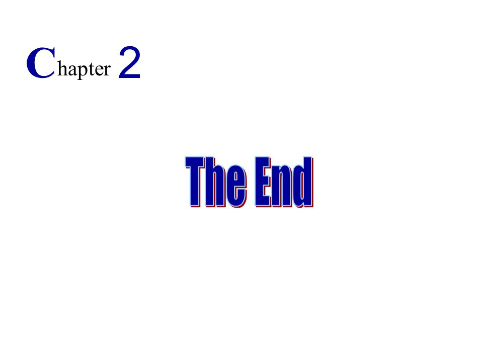 C 2 hapter The End