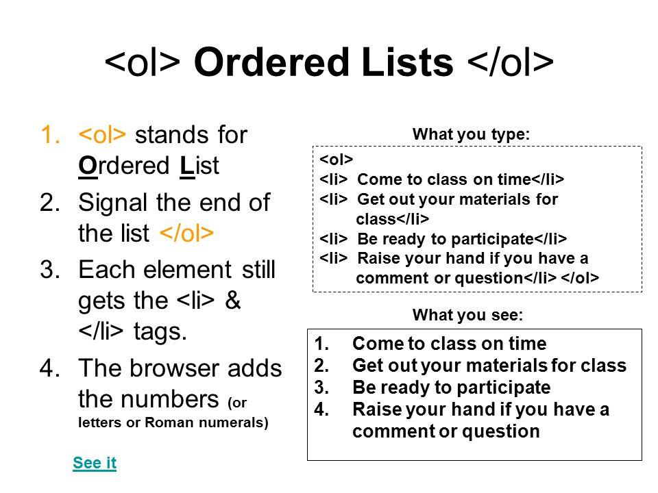 <ol> Ordered Lists </ol>