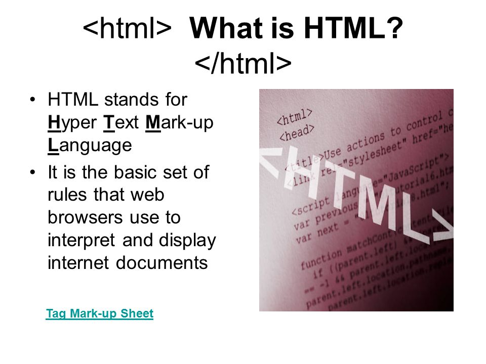 <html> What is HTML </html>