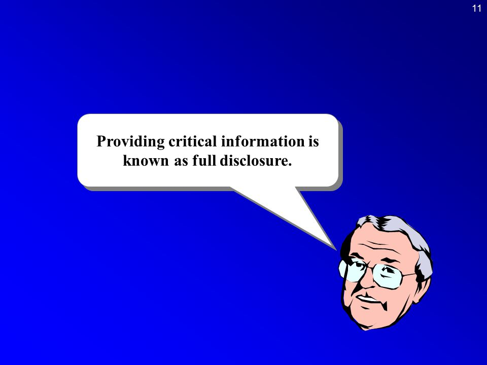 Providing critical information is known as full disclosure.