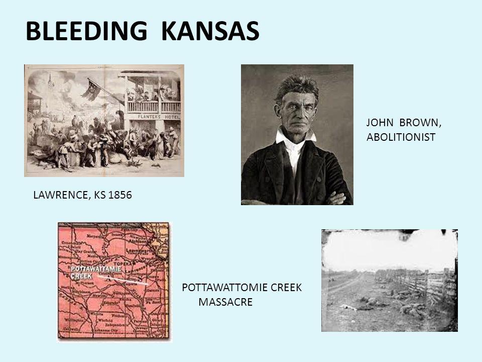 BLEEDING KANSAS JOHN BROWN, ABOLITIONIST LAWRENCE, KS 1856