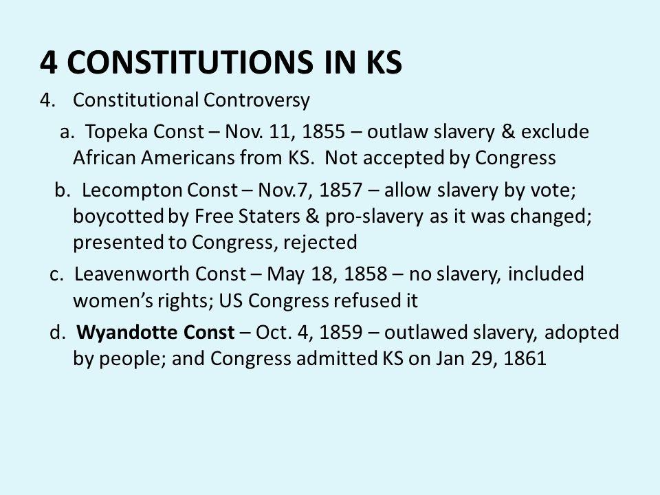 4 CONSTITUTIONS IN KS Constitutional Controversy