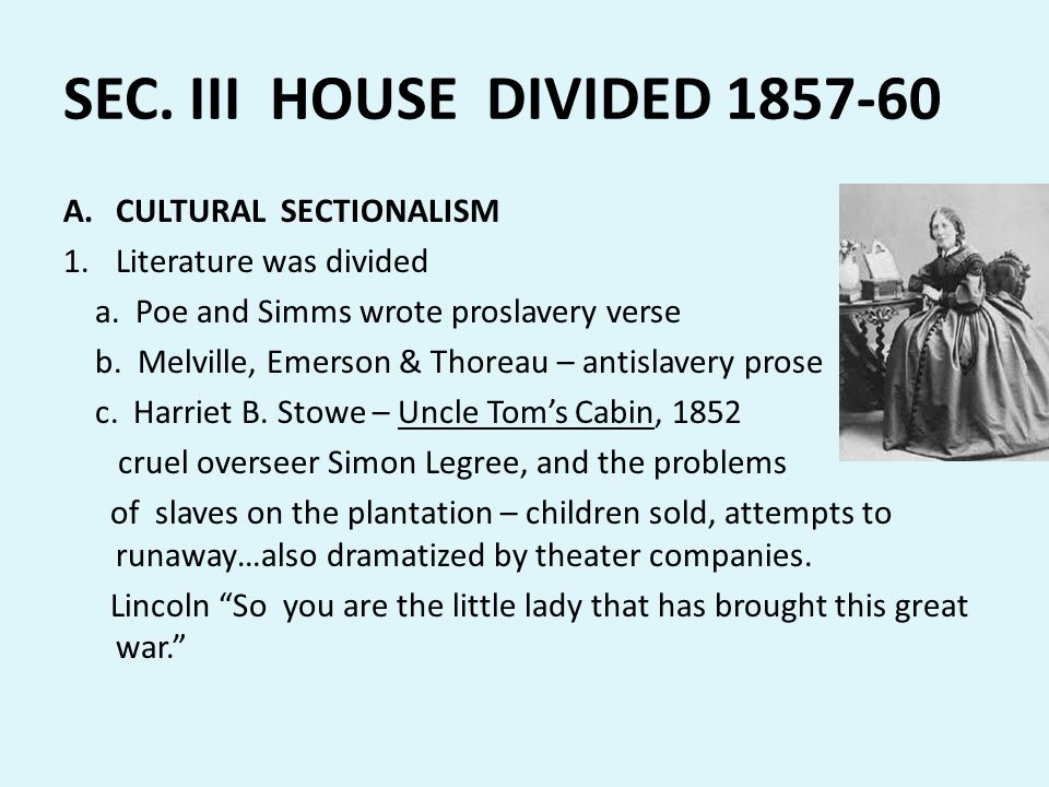 SEC. III HOUSE DIVIDED 1857-60 CULTURAL SECTIONALISM