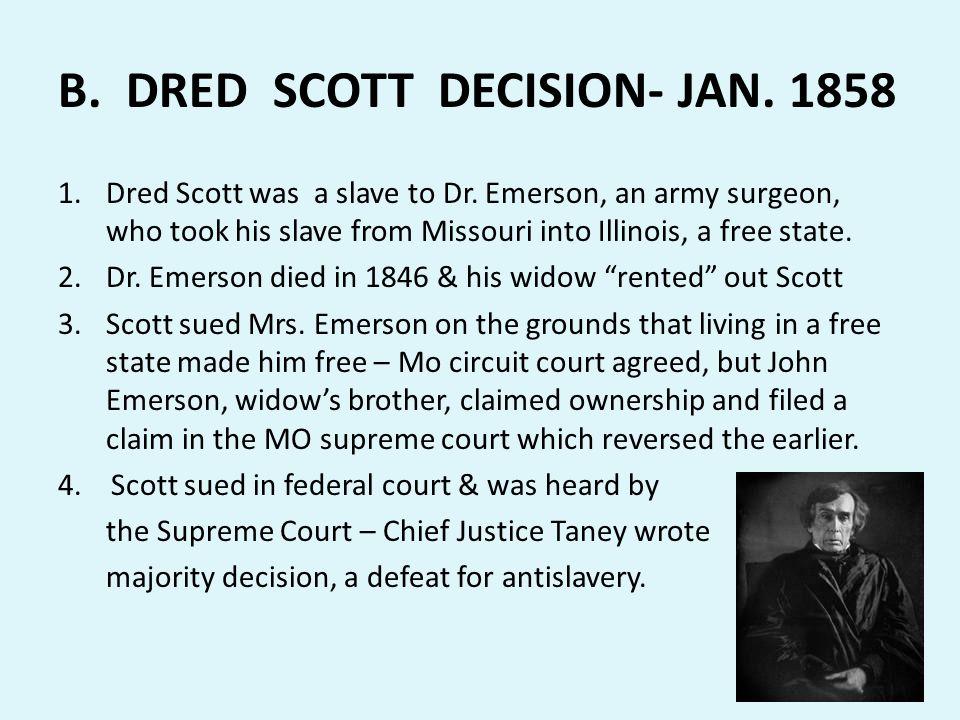 B. DRED SCOTT DECISION- JAN. 1858