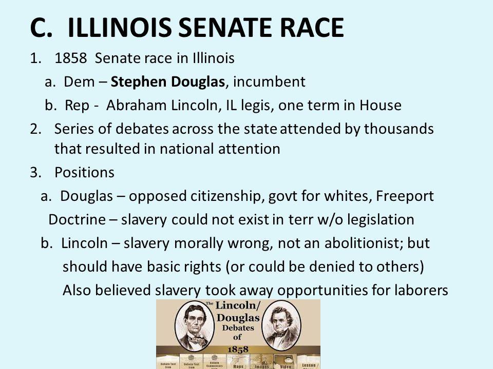 C. ILLINOIS SENATE RACE 1858 Senate race in Illinois