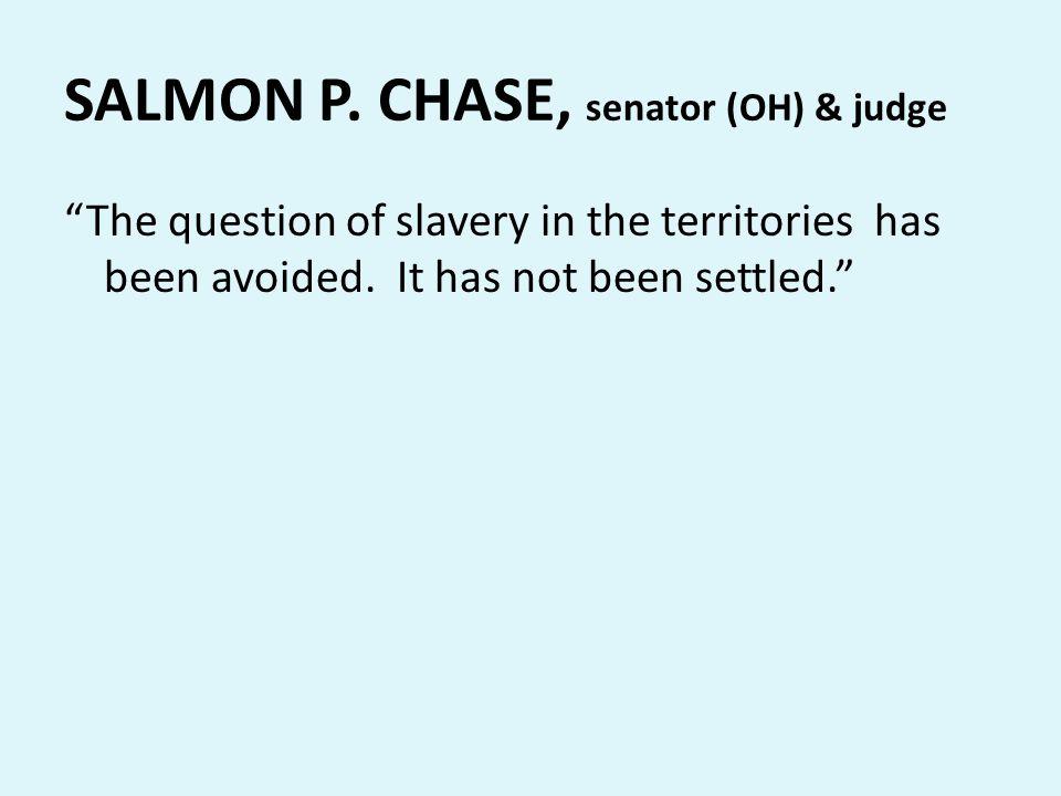 SALMON P. CHASE, senator (OH) & judge