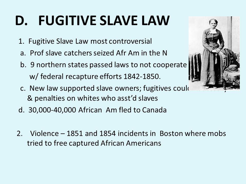 D. FUGITIVE SLAVE LAW