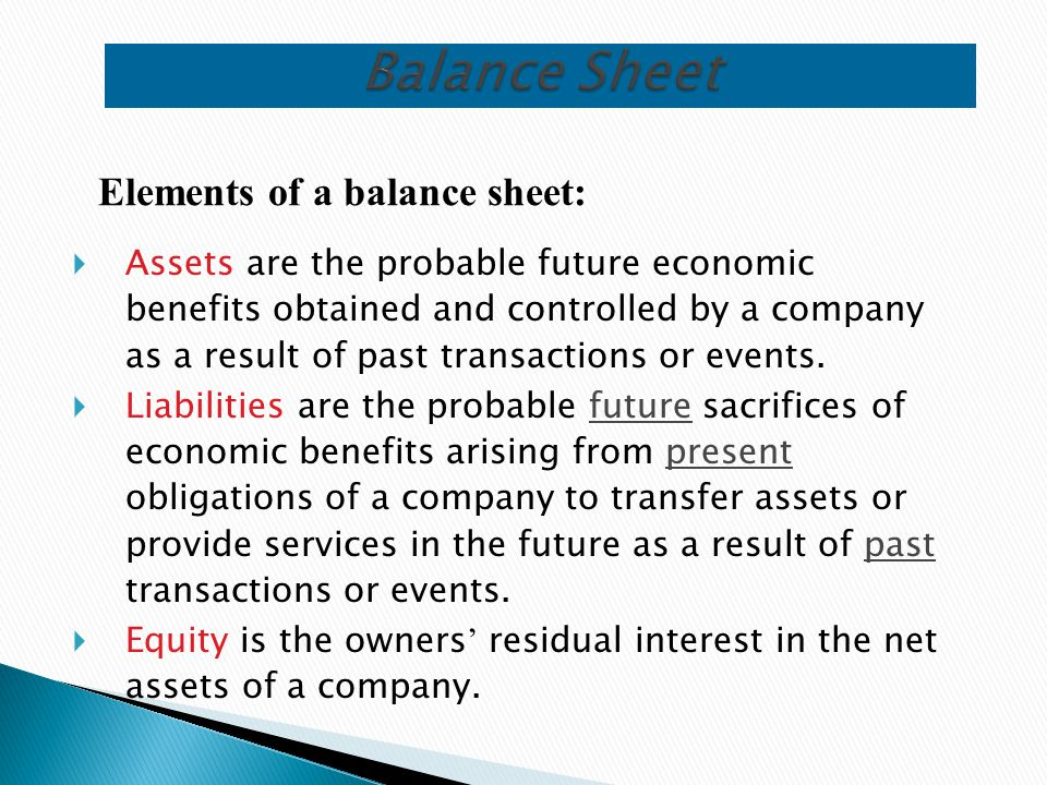 Balance Sheet Elements of a balance sheet: