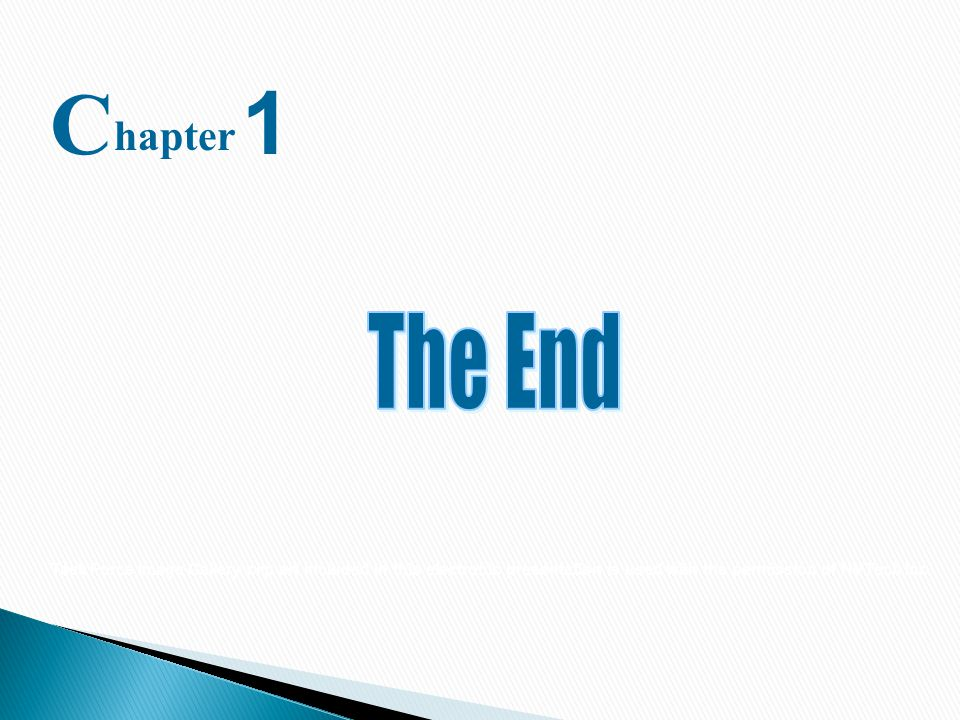 C 1. hapter. The End.