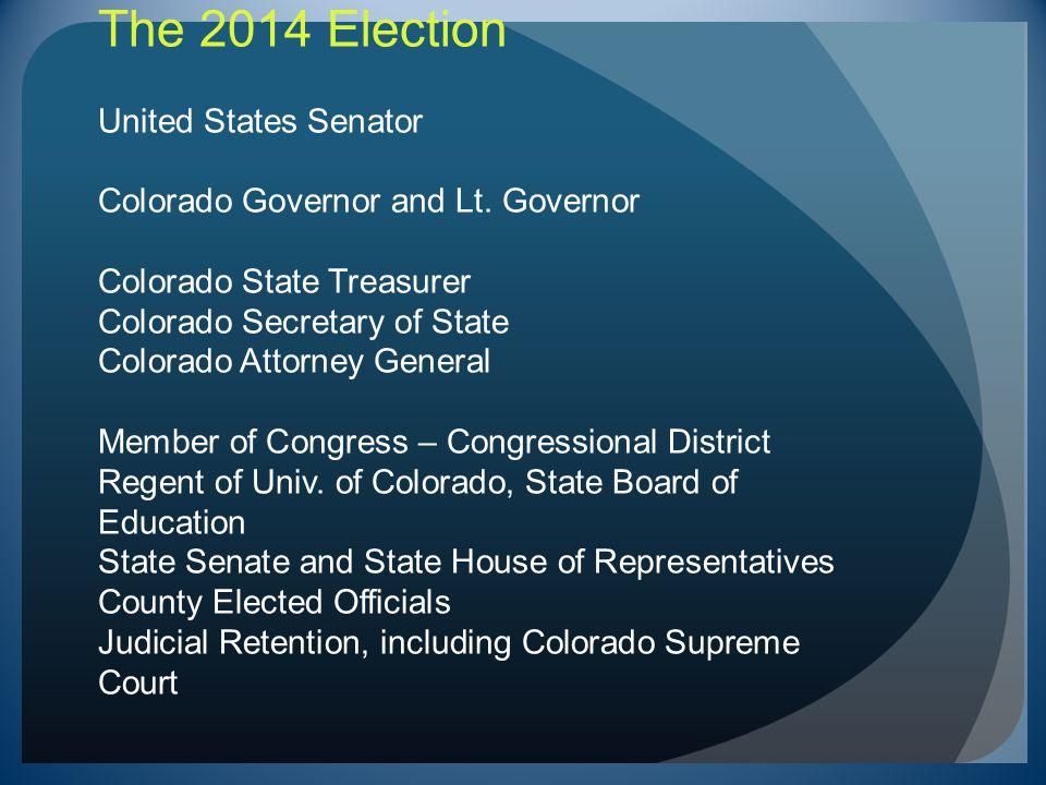 The 2014 Election United States Senator Colorado Governor and Lt