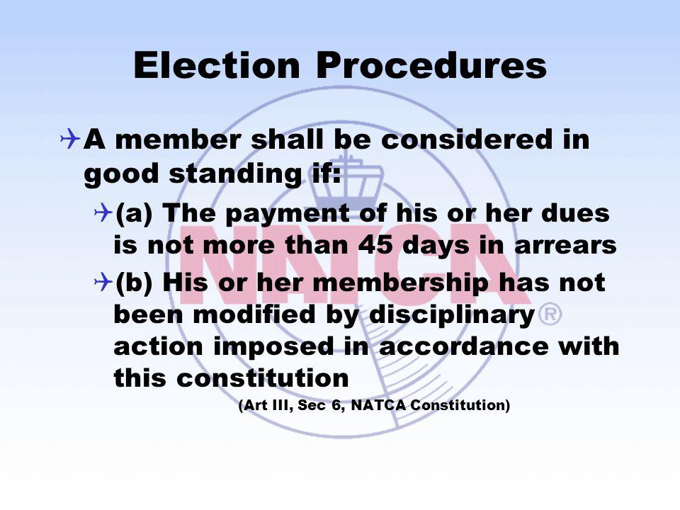 (Art III, Sec 6, NATCA Constitution)