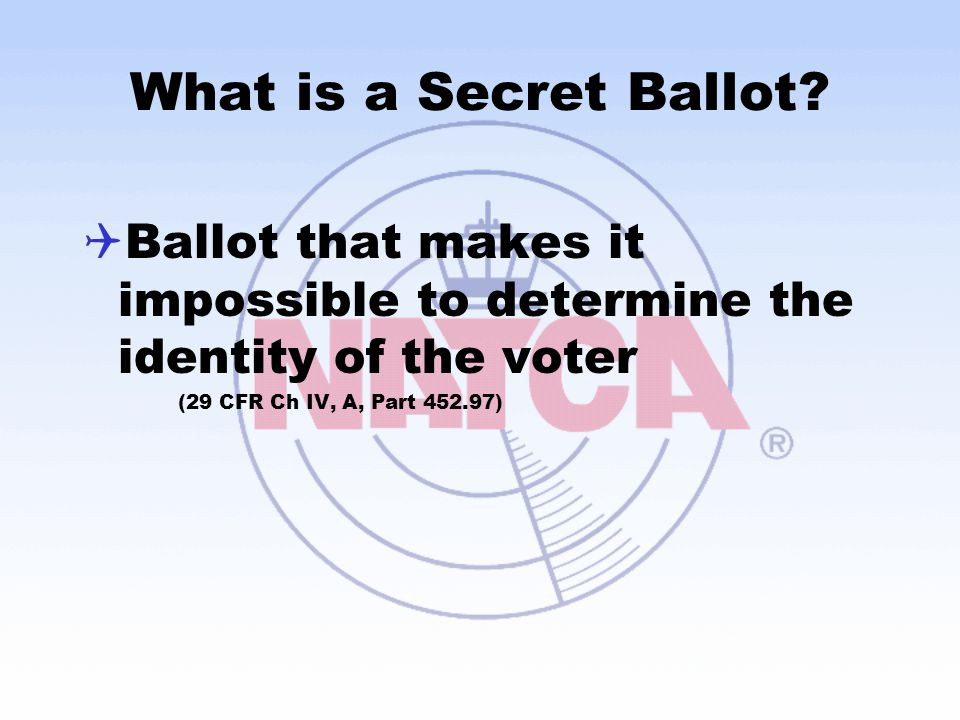 What is a Secret Ballot. Ballot that makes it impossible to determine the identity of the voter.