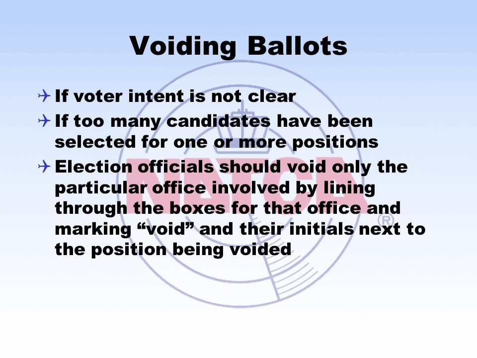 Voiding Ballots If voter intent is not clear