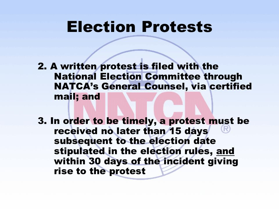 Election Protests 2. A written protest is filed with the National Election Committee through NATCA's General Counsel, via certified mail; and.